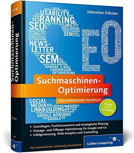 Suchmaschinen-Optimierung: Das umfassende Handbuch: Aktuell zu Google Panda und Penguin (Galileo Computing)