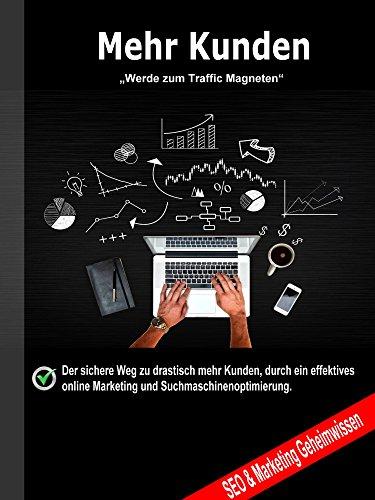 Mehr Kunden: Werde zum Traffic Magneten