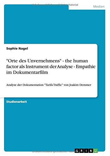 Orte des Unvernehmens - the human factor als Instrument der Analyse - Empathie im Dokumentarfilm: Analyse der Dokumentation Tarifa Traffic von Joakim Demmer