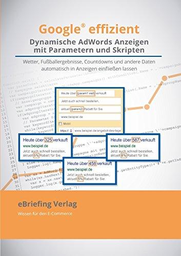 Dynamische AdWords-Anzeigen mit Parametern und Skripten: Wetter, Fußballergebnisse, Countdowns und andere Daten automatisch in Anzeigentext einfließen lassen