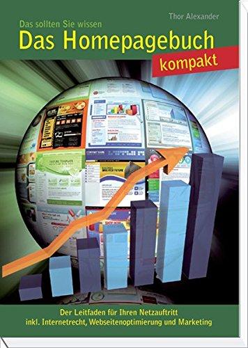 Das Homepagebuch (kompakt): Der Leitfaden für Ihren Netzauftritt inkl. Internetrecht, Webseitenoptimierung und Marketing