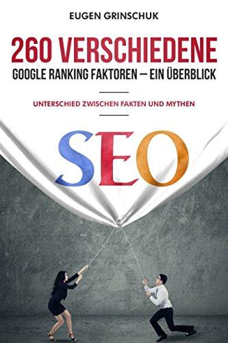 260 verschiedene Google Ranking Faktoren – Ein Überblick: Unterschied zwischen Fakten und Mythen