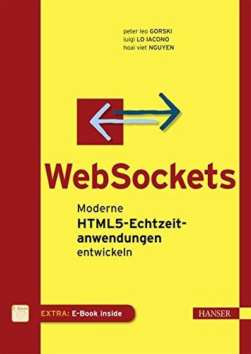WebSockets: Moderne HTML5-Echtzeitanwendungen entwickeln (mit JavaScript programmieren)