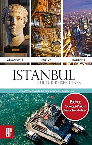Istanbul: Kultur-Reiseführer (Extra: Topkapi-Palast Besucher-Führer)