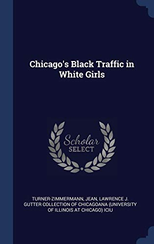 Chicago's Black Traffic in White Girls